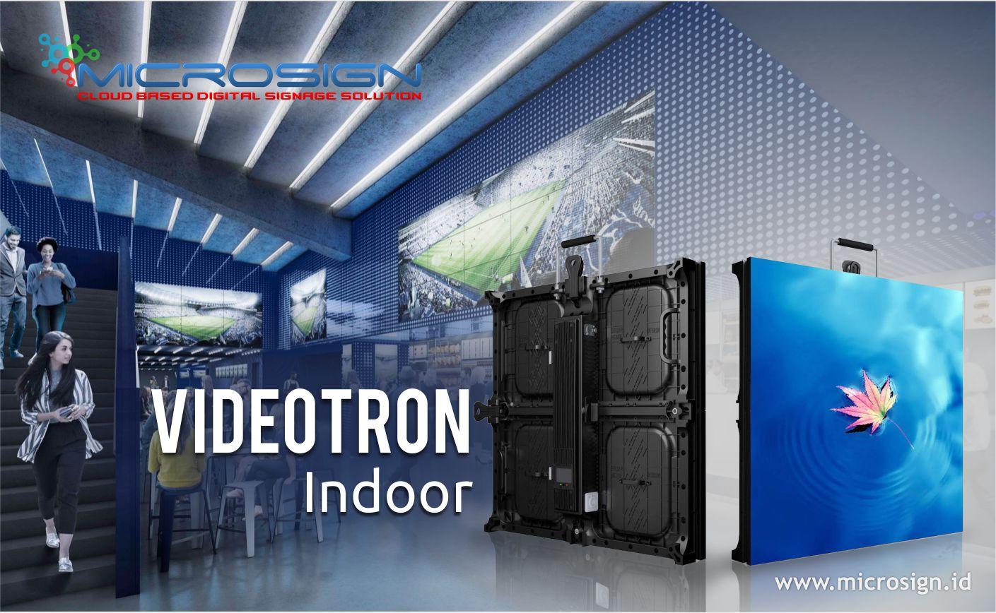Microsign Videotron indoor